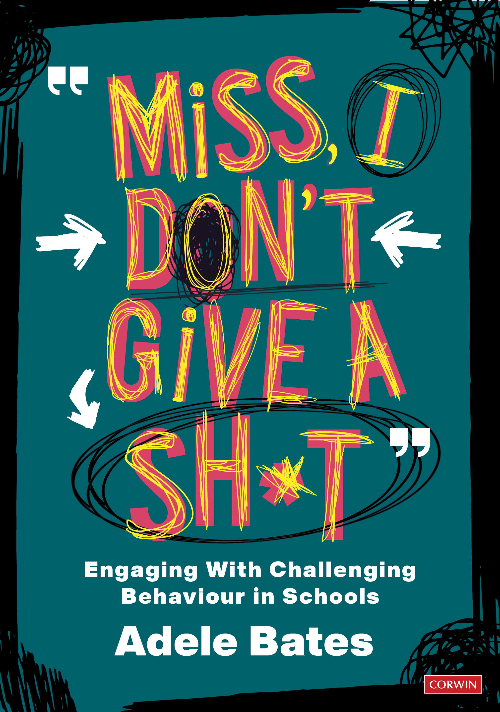 """""""Miss, I don't give a sh*t"""" Engaging with Challenging Behaviour in Schools"""